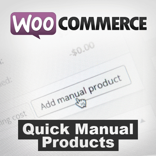 WooCommerce Quick Manual Products